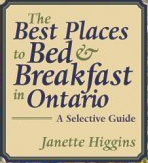 Best Places to Bed and Breakfast in Ontario by Janette Higgins